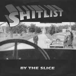 SHITLIST - By the Slice